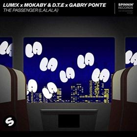 LUM!X X MOKABY & D. T. E X GABRY PONTE - THE PASSENGER (LALALA)